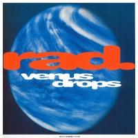 RAD. - Venus Drops