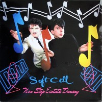 SOFT CELL - Non-Stop Ecstatic Dancing