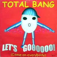 TOTAL BANG - Let's Goooooo!
