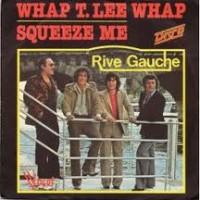 RIVE GAUCHE - Whap T.Lee Whap