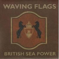 BRITISH SEA POWER - Waving Flags