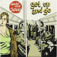 BROADCAST 2000 - Get Up And Go