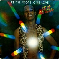 KEITH FOOTE ONE LOVE - Get Up And Reggae