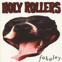 HOLY ROLLERS - Fabuley