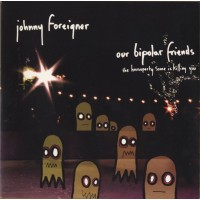JOHNNY FOREIGNER - Our Bipolar Friends