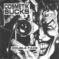 COSMETIK SUCKS - Double Face