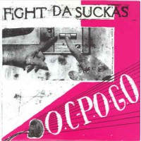 FIGHT DA SUCKAS - Oc-Po-Go