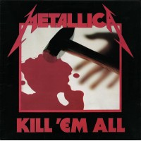METALLICA - Kill' Em All