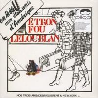 Etron Fou Leloublan - En Public Aux Etats-Unis D'Amérique