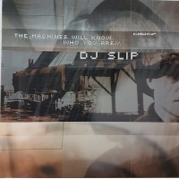 Vinyle - DJ SLIP - The Machines Will Know Who You Are