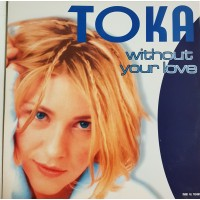 Vinyle - TOKA - Without Your Love