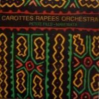 CAROTTES RAPEES ORCHESTRA - Petite Fille
