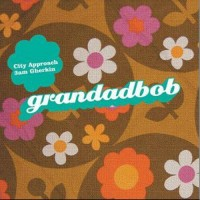 GRANDADBOB - City Approach