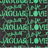 JAGUAR LOVE - Highways Of Gold