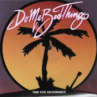 DO ME BAD THINGS - Time For Deliverance