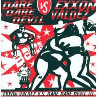 DARE DARE DEVIL / EXXON VALDEZ  - Split