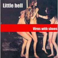 LITTLE HELL - Virus With Shoes