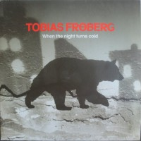 TOBIAS FROBERG - When The Night Turns Cold