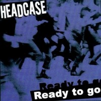 HEADCASE - Ready To Go