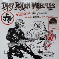Vinyle - DIRTY ROTTEN IMBECILES - Violent Pacification And More Rotten Hits 1983 - 1987