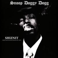 Vinyle - SNOOP DOGGY DOG - Shiznit - Rare Tracks & Radio Sessions 1993-1995