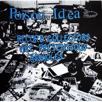Vinyle - POISON IDEA - Record Collectors Are Pretentious Assholes