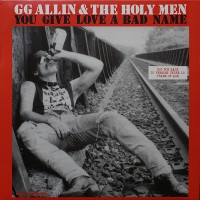 Vinyle - G.G ALLIN AND THE HOLY MEN - You Give Love A Bad Name