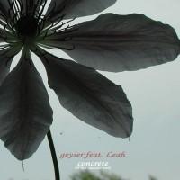 Vinyle - GEYSER Feat. LEAH - Concrete