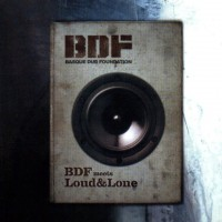 BASQUE DUB FOUNDATION - Bdf Meets Loud & Lone