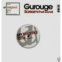Vinyle - GUROUGE - Scream (That Sound)