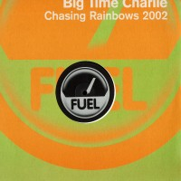 Vinyle - BIG TIME CHARLIE - Chasing Rainbows 2002