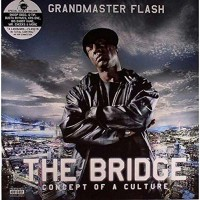 Grandmaster Flash - The Bridge Concept Of A Culture