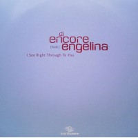 Vinyle - DJ ENCORE Feat. ENGELINA - I See Right Through To You