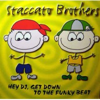 Vinyle - STACCATO BROTHERS - Hey DJ, Get Down To The Funky Beat