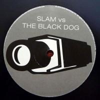 Vinyle - THE BLACK DOG - Slam vs. The Black Dog