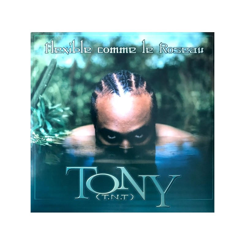 TONY (T.N.T.) - Flexible Comme Le Roseau