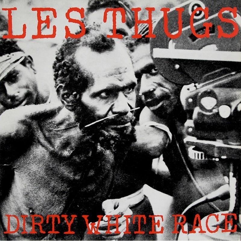 Thugs, Les - Dirty White Race