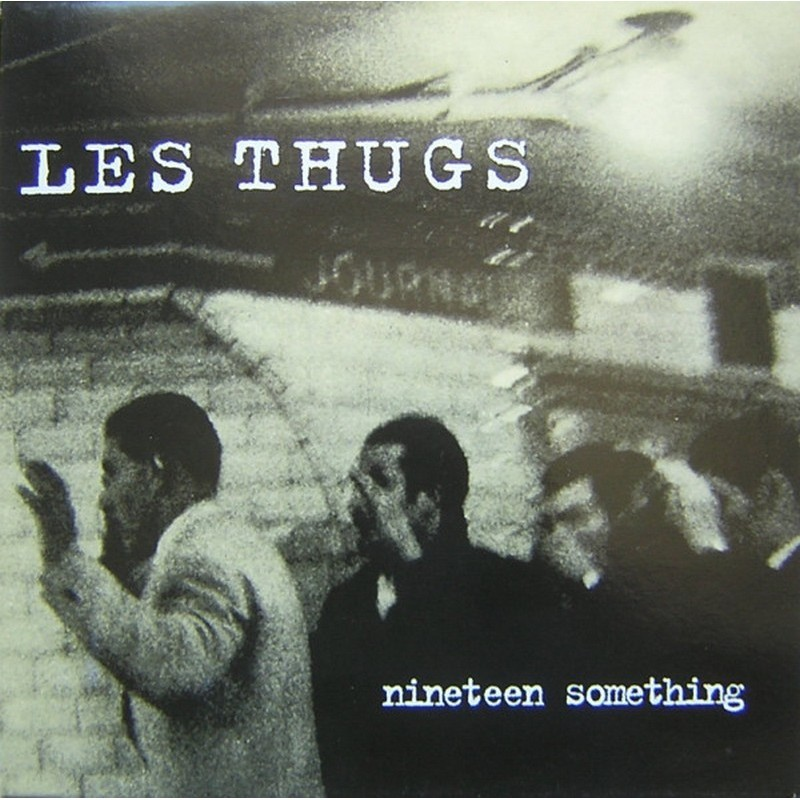 Thugs, Les - Nineteen Something