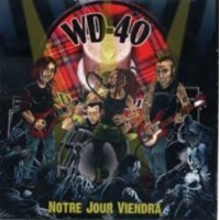 Wd-40 - Notre Jour Viendra