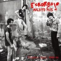 Eskorbuto - Maldito Pais (Primera Epoca 1982-84)