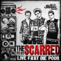 Scarred, The - Live Fast, Die Poor
