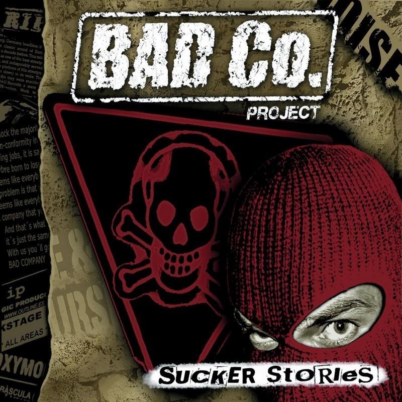 Bad Co. Project - Sucker Stories