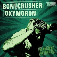 Bonecrusher / Oxymoron - Split - Noize Overdose