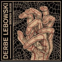 Derbe Lebowski - Broken Glass