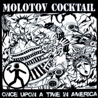 Molotov Cocktail - Once Upon A Time In America