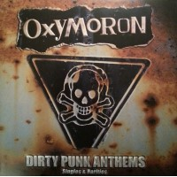 Oxymoron - Dirty Punk Anthems - Singles And Rarities