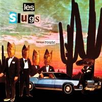 Slugs, Les - Banqueroute