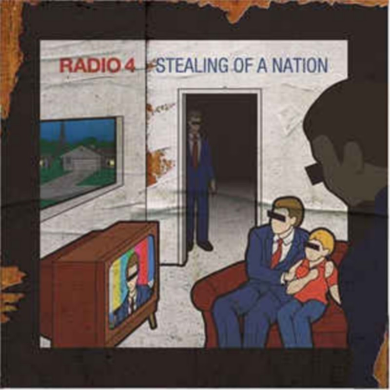 Radio 4 - Stealing Of A Nation