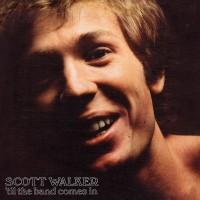 SCOTT WALKER - Til The Band Comes In