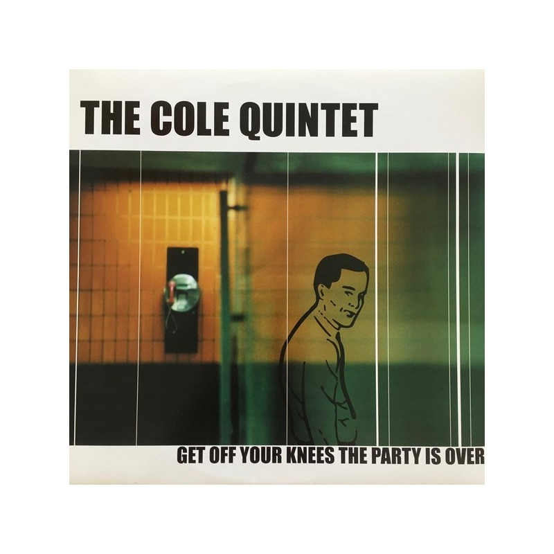 Cole Quintet, The - Get Off Your Knees The Party Is Over